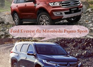 วัดทุกมิติมุมมองกับ PPV สุดร้อนแรงระหว่าง Ford Everest 2019 กับคู่แข่ง Mitsubishi Pajero Sport 2019