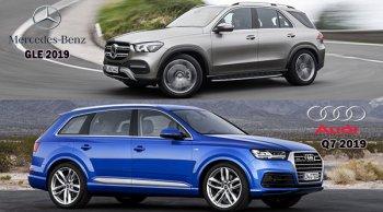 วัดกัน Side by Side  นำ Audi Q7 2019 มาเปรียบเทียบกับอีกหนึ่งคู่แข่งตัวฉกาจ Mercedes-Benz GLE 2019