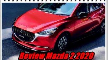 รีวิว Mazda 2 2020 อีโคคาร์เฟส 2 ใหม่ สปอร์ตถอดฉบับญี่ปุ่น