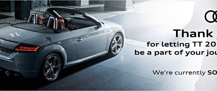 Audi TT เป็นรถที่มีลุคสปอร์ต ดีไซน์ระดับคลาสสิกเพราะ 20 ปี ทรงนี้ยังดูดีไม่เปลี่ยนแปลง ที่สำคัญนี่เป็นรุ่นลิมิเต็ดหากมองกันยาว ๆ มีโอกาสที่ราคาจะขึ้น และเป็นการซื้อไว้สะสมมากกว่าใช้งานอย่างแน่นอน จึงไม่แปลกที่ถูกจองหมดภายใน 5 นาทีในบ้านเรา
